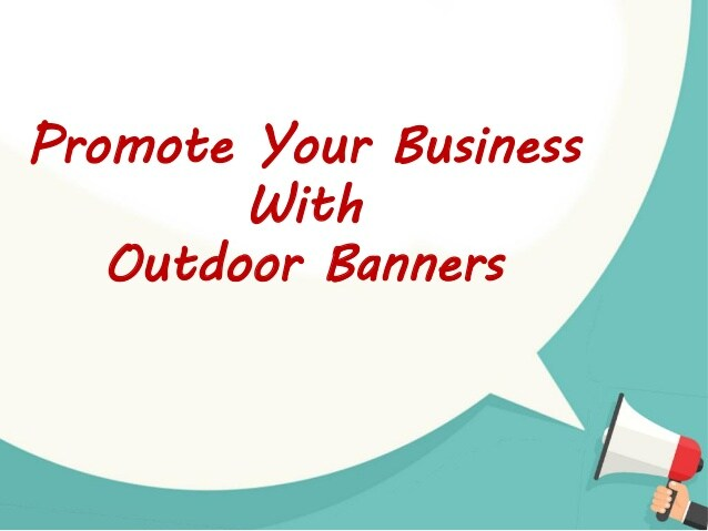 Benefits of Using Banners For Business Promotion